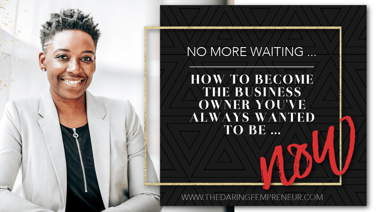 how to become the business owner you've always wanted to be, now