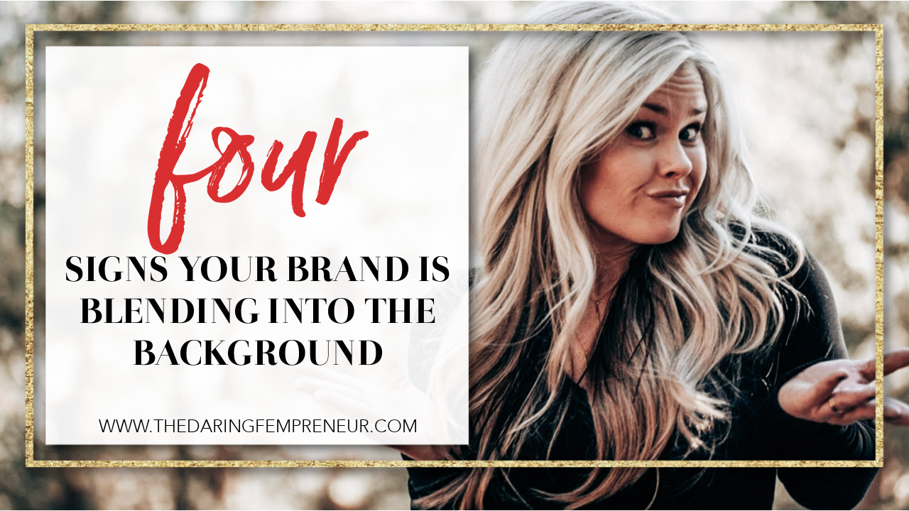 4 Signs Your Brand is Blending into the Background