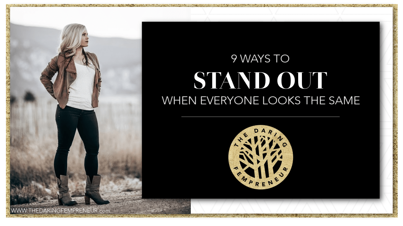 How to make your business or brand stand out when everyone looks the same