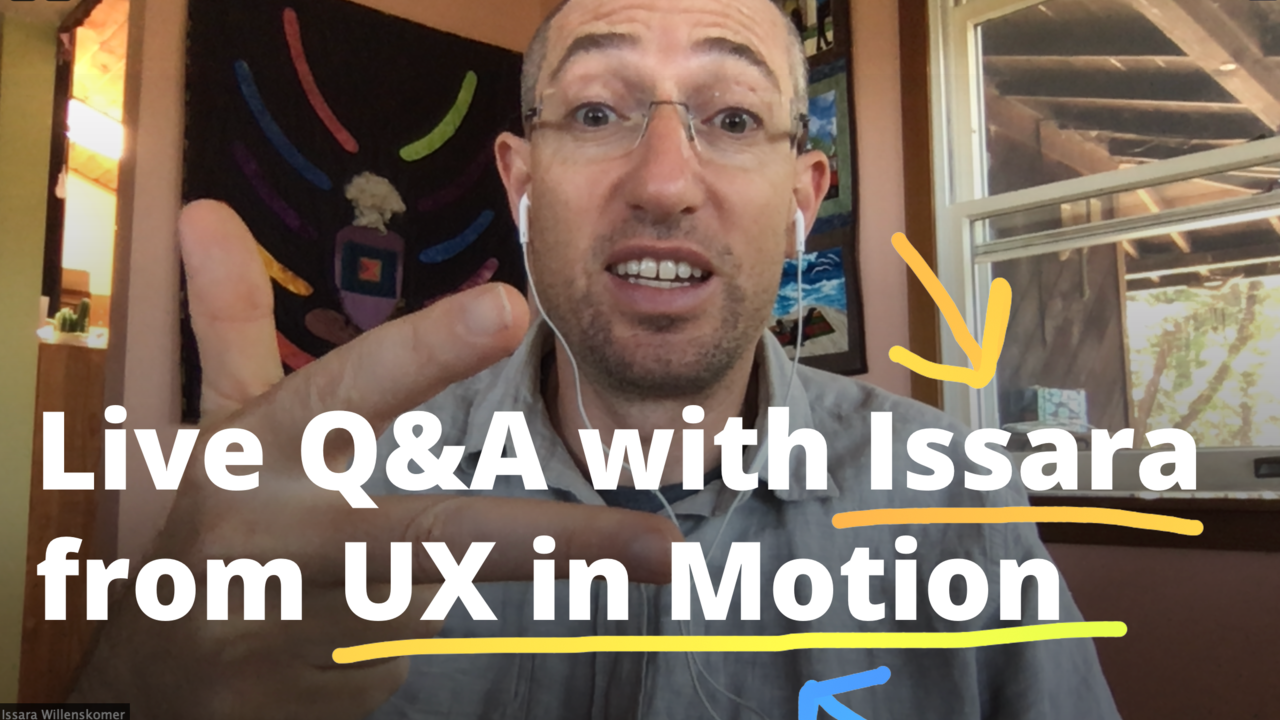 Live Q&A with Issara from UX in Motion