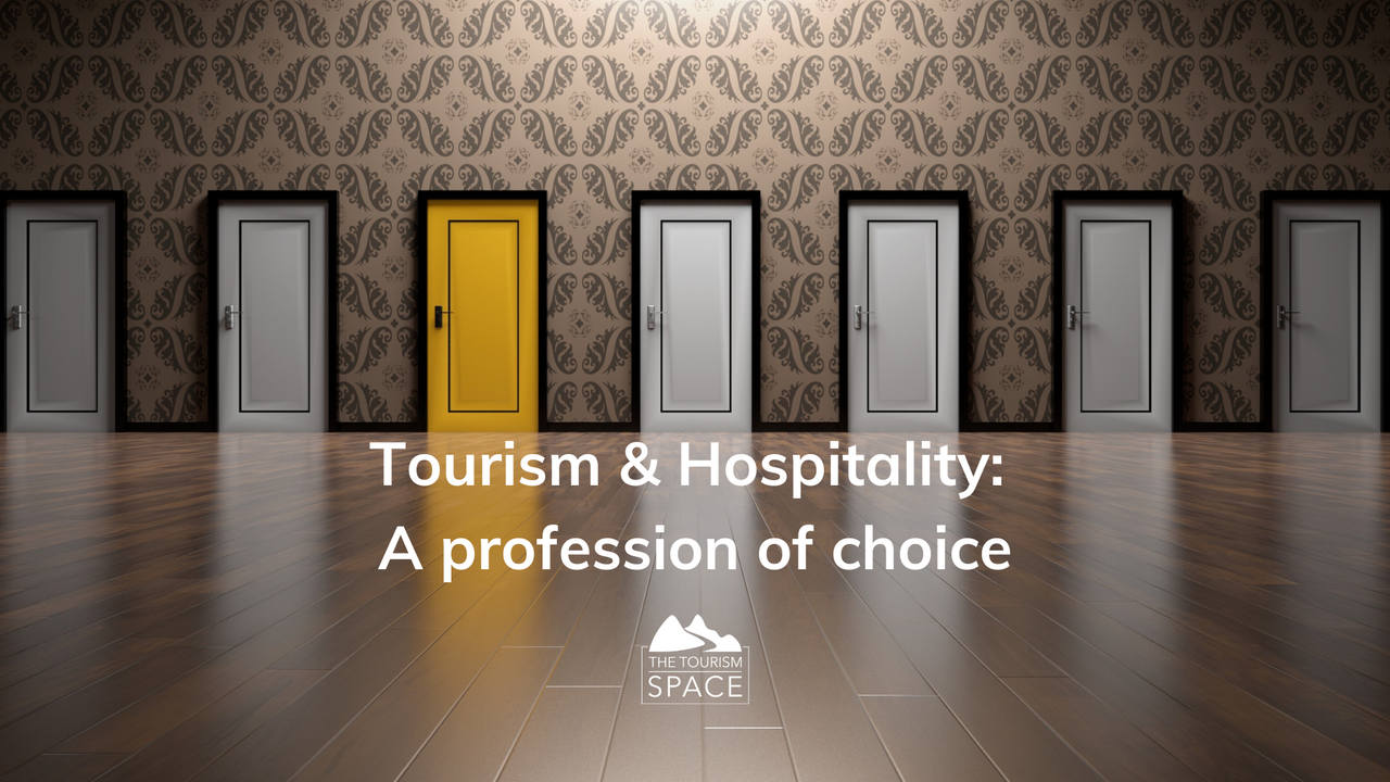 Tourism & HOspitality - a profession of choice from Tina O'Dwyer of The Tourism Space