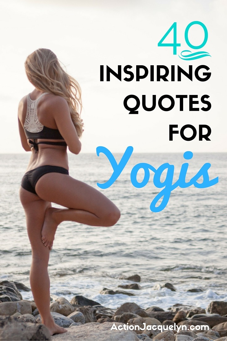 40 Inspirational Quotes For Yogis