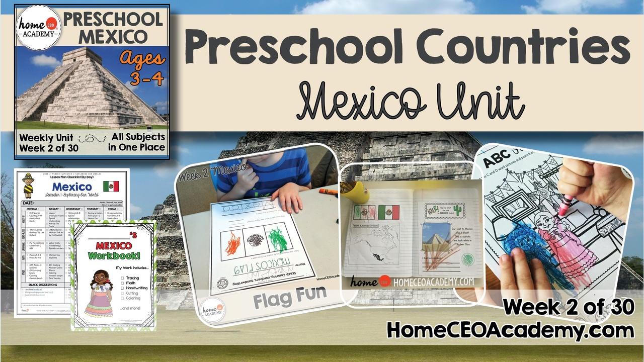 Compilation of images depicting pages and activities in the Mexico themed week of the Home CEO Academy preschool homeschool curriculum Countries Unit.