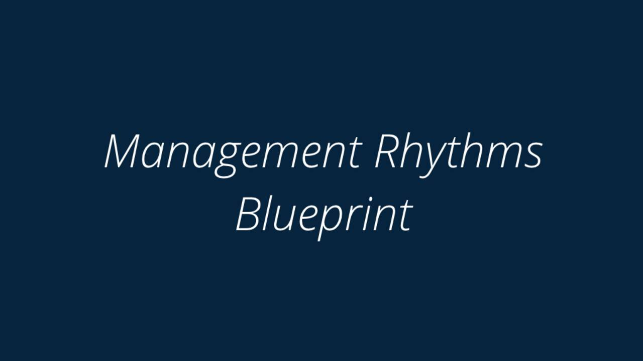 Management Rhythms Blueprint