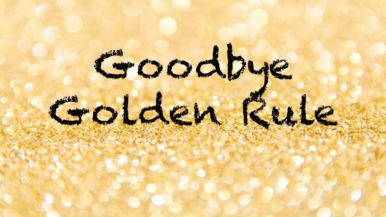 Uyaa9gkltkaxnwgxvfud goodbye golden rule