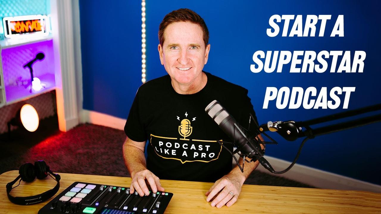 Tnnhweotlmleghhoansm start a superstar podcast 2