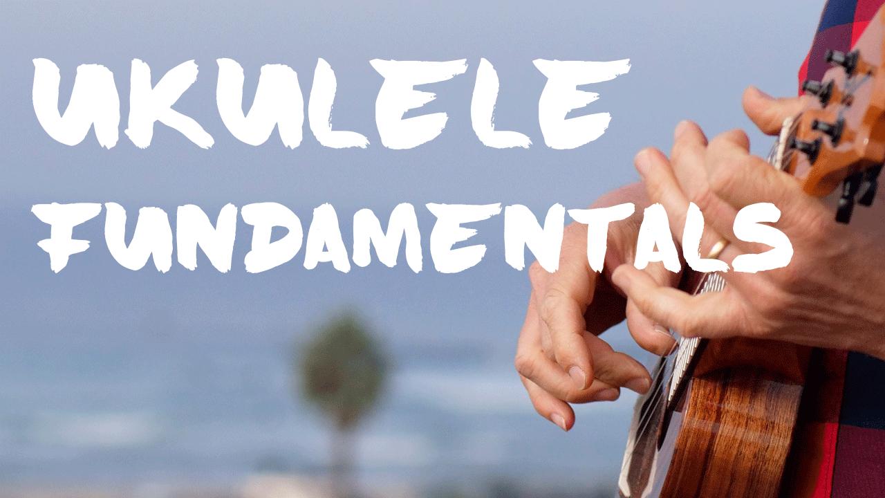 Hr5vidcqwmdvvmulfoww ultp ukulele fundamentals 1280x720