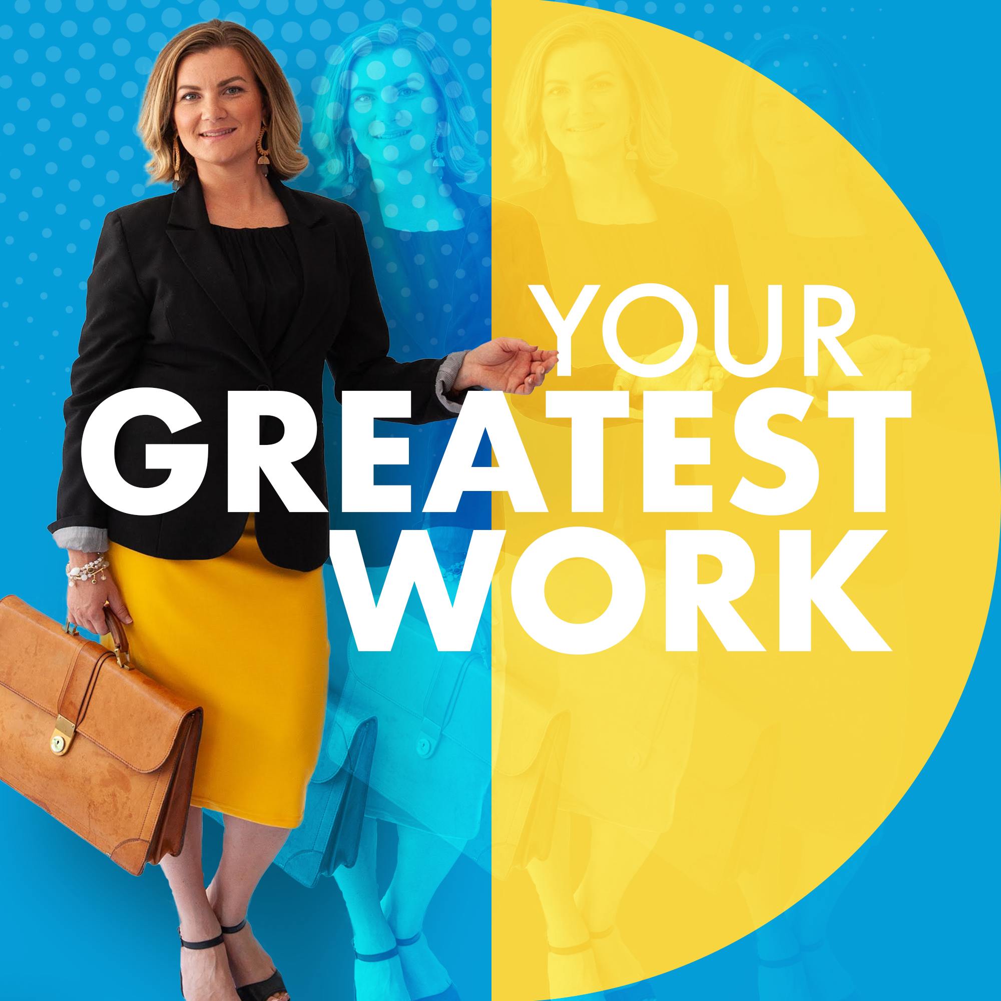 Your Greatest Work