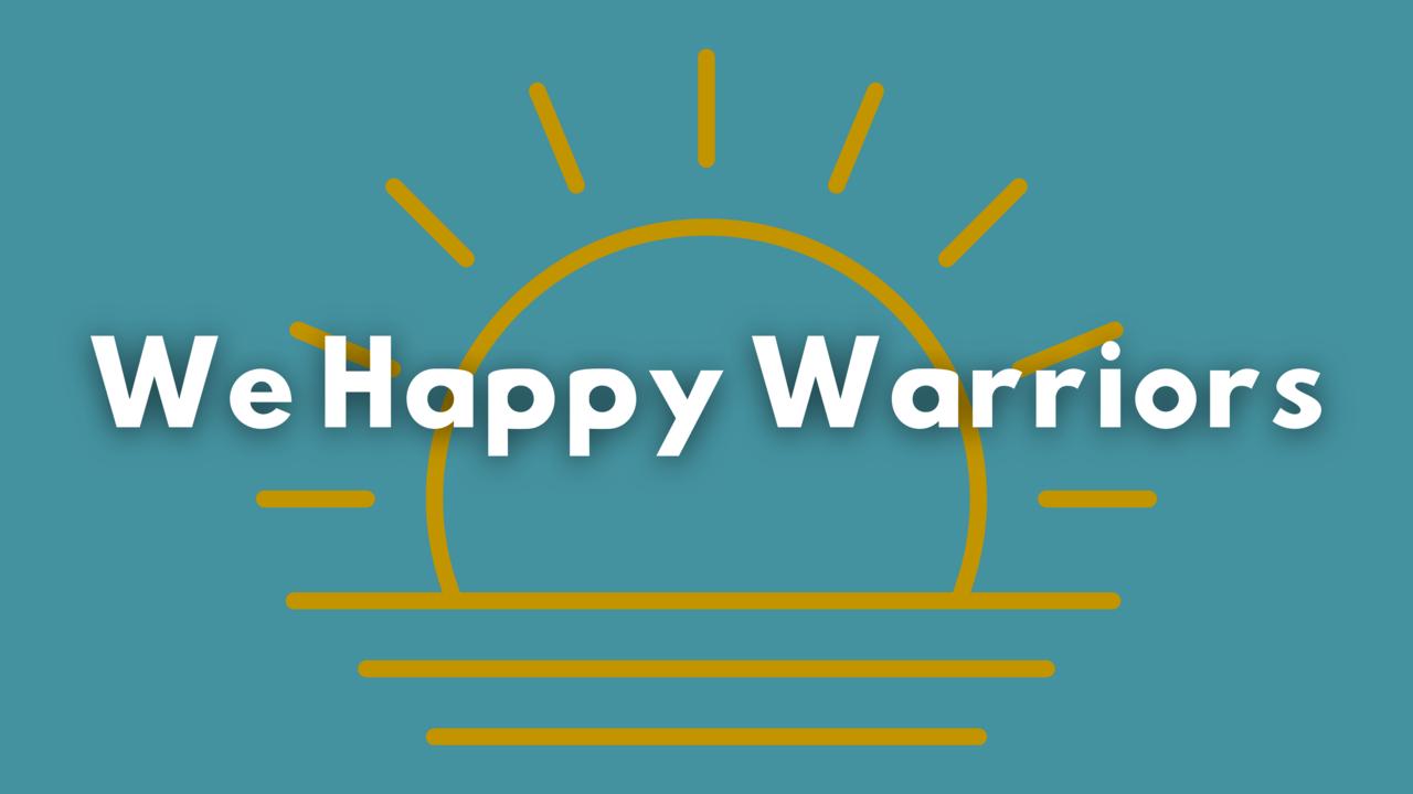 Eln0qoovtmsrjks1lh4j we happy warriors banner 3