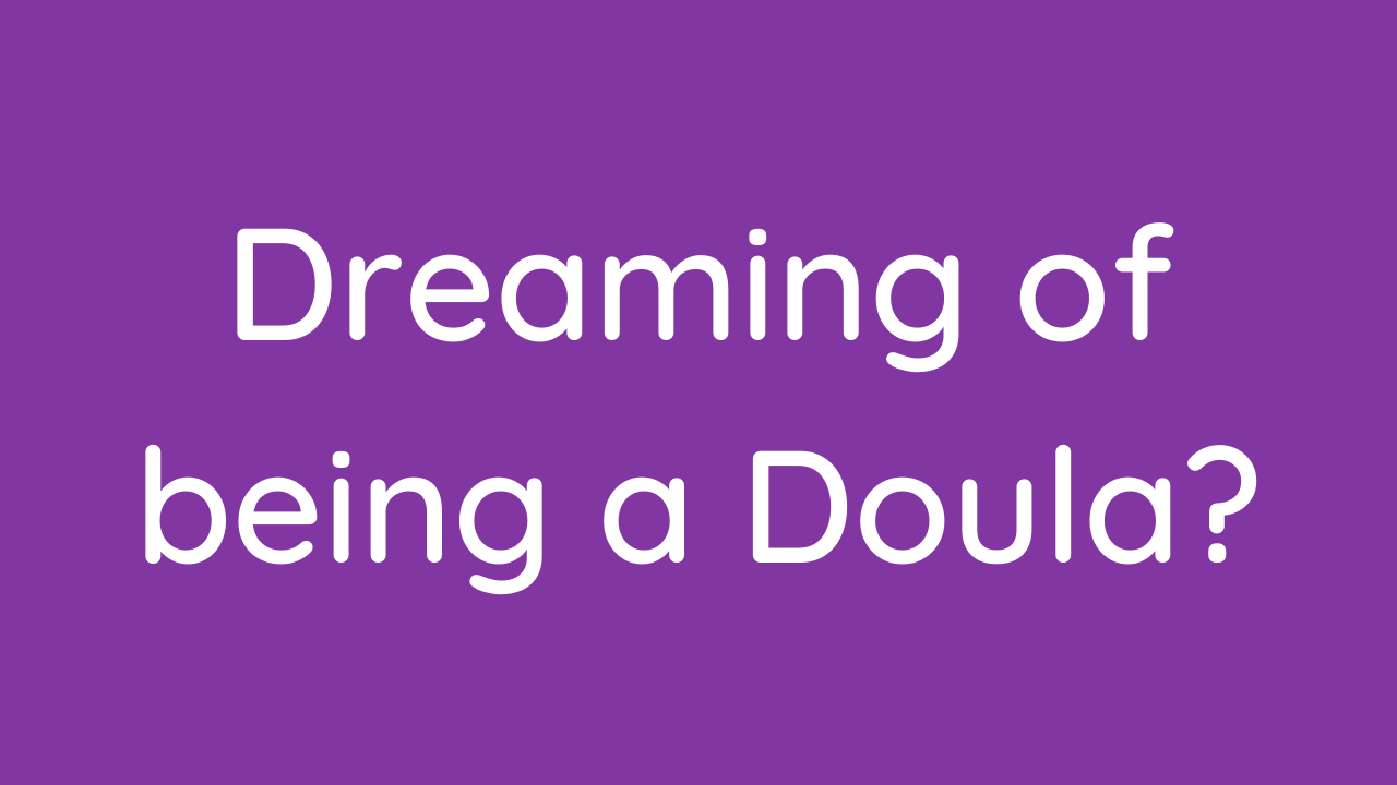 Ezkjqeesbe0gqvi1hdqw dreaming of being a doula