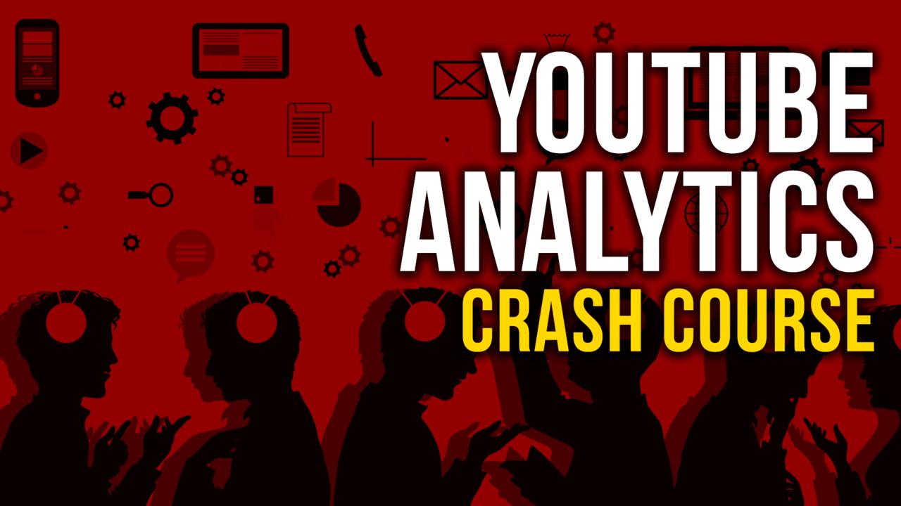 Jil8yovtrrqp6givts5q youtube analytics crash course