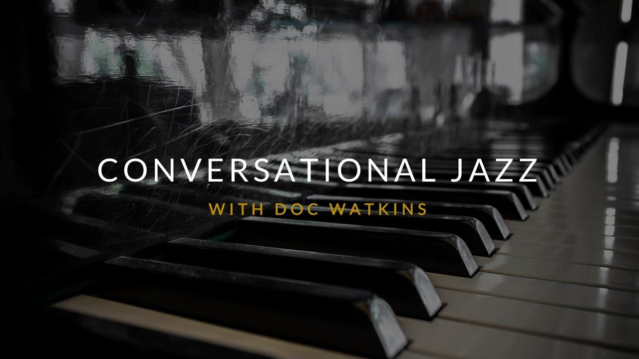 Pwzorqdqr72ais6dcvza conversational jazz course
