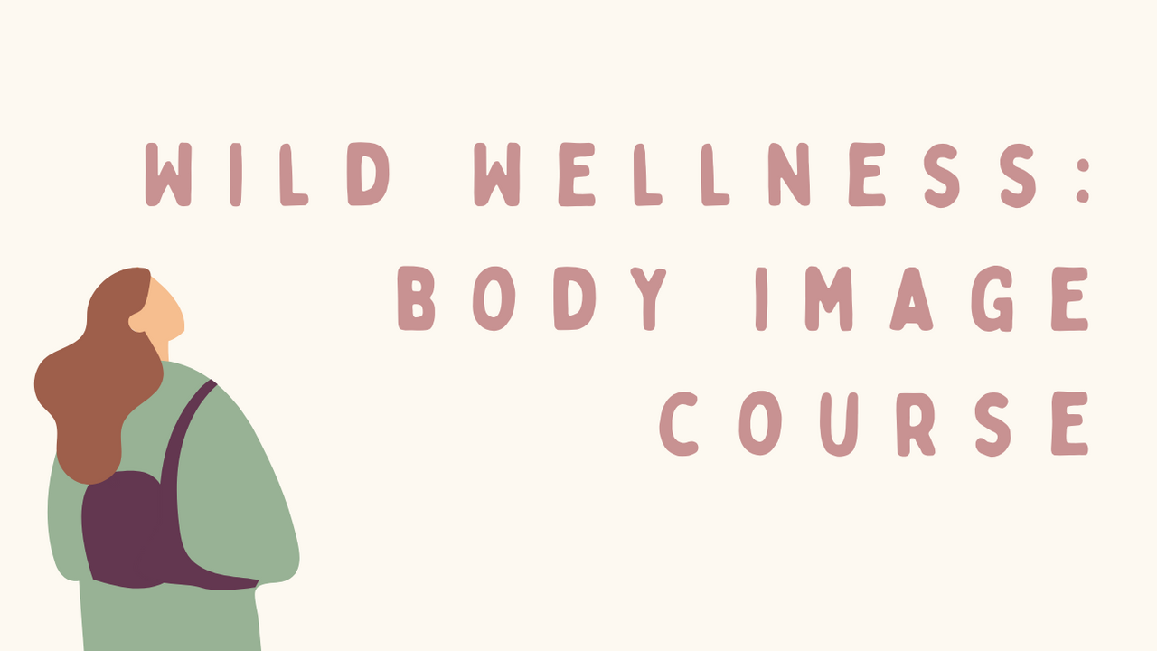 1jnkgmklqsao7rwvuaas wild wellness body image course