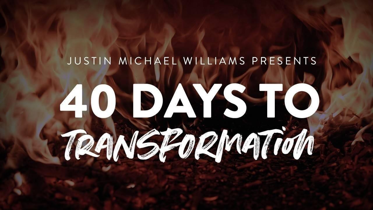 Wljofa4wrqil0do88hgj 40 days to transformation