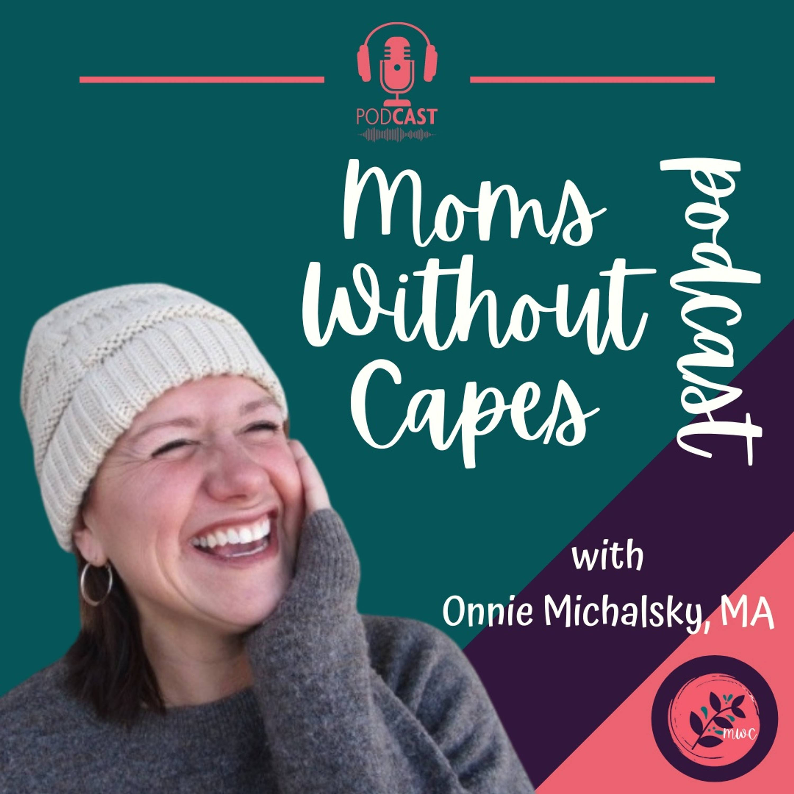 Moms Without Capes Podcast