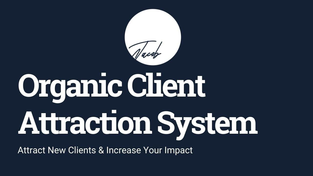 Gf5axqhorlc0cjmaxyv2 organic client attraction system