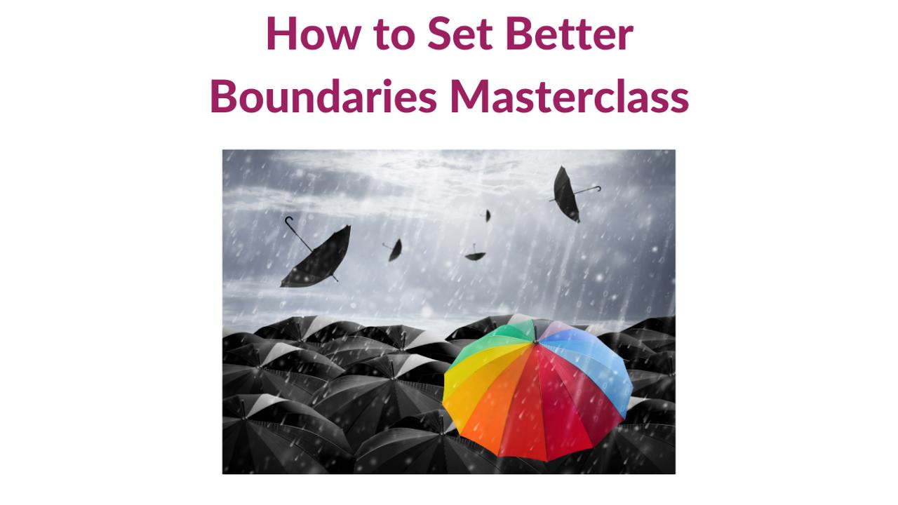 Dba1pjojqkslriqn2g5h how to set better boundaries masterclass 1
