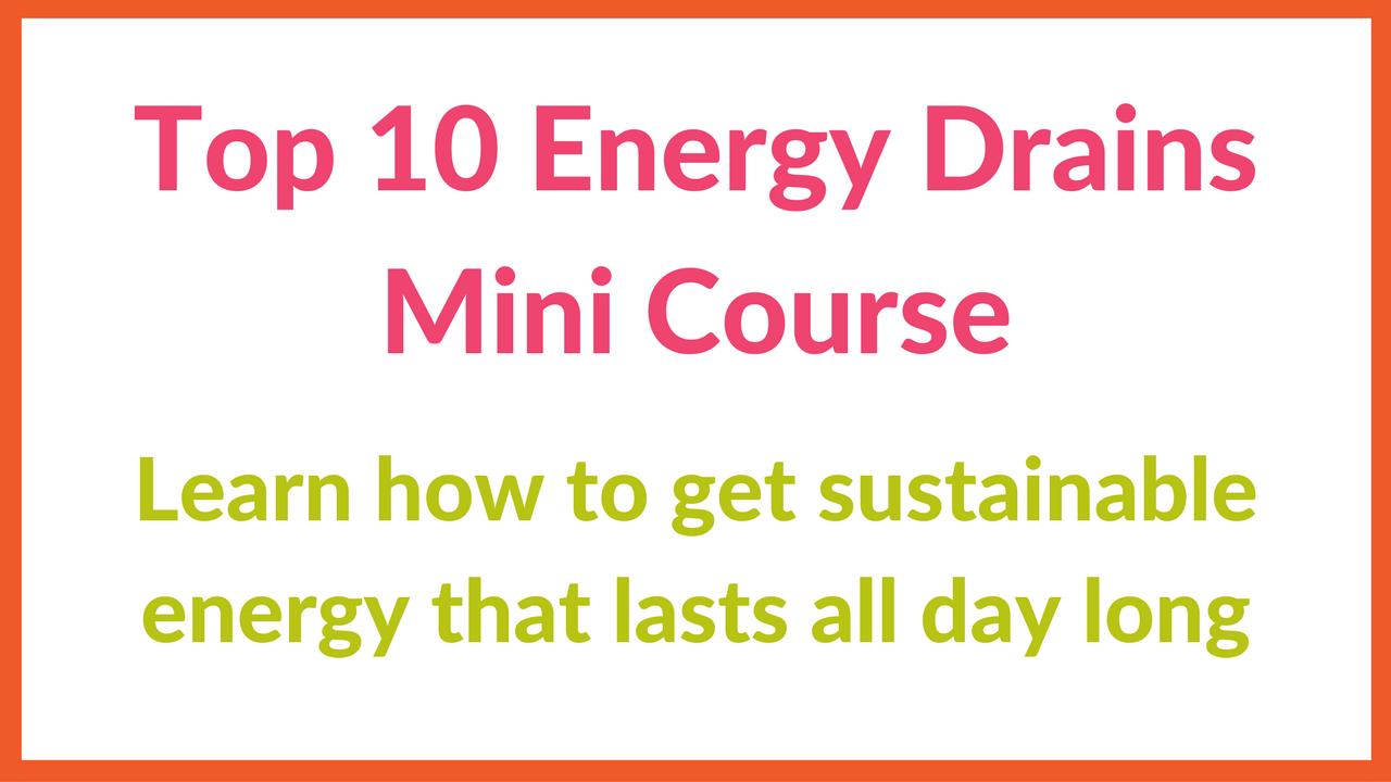 Jsja2x6nquscfjzuf1pb top 10 energy drainsmini course
