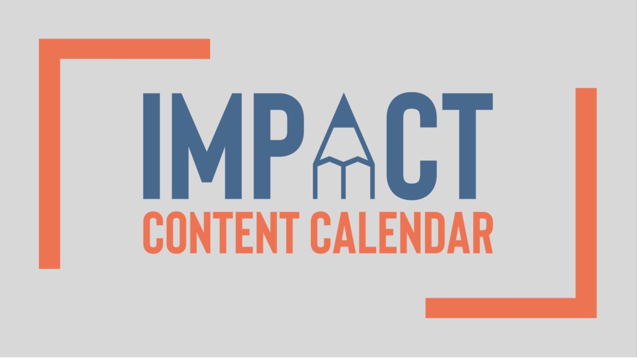 Qofqatwhsdy0xrhnpchk impact content calendar