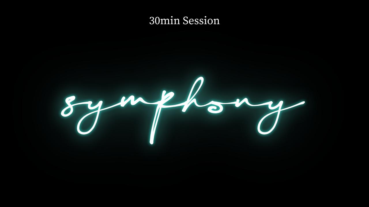 P34h5niaqtuwx54jzux2 symphony 30min session