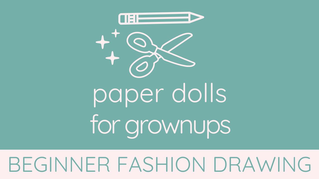 Pmpbmyt3qlcgck2jlsqx mybodymodel paper dolls for grownups   beginner fashion drawing illustrated style