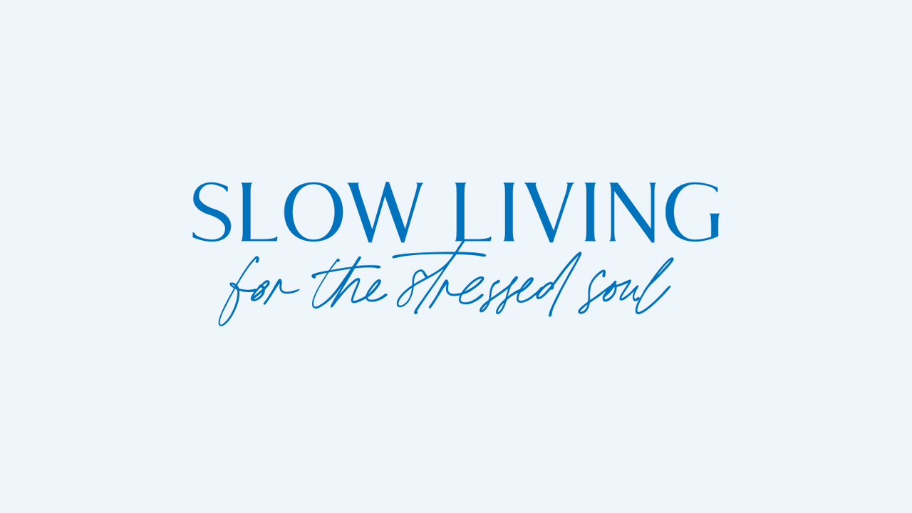 Wb8eofbnroygziqvxuqp main thumbnail slow living for the stressed soul 27