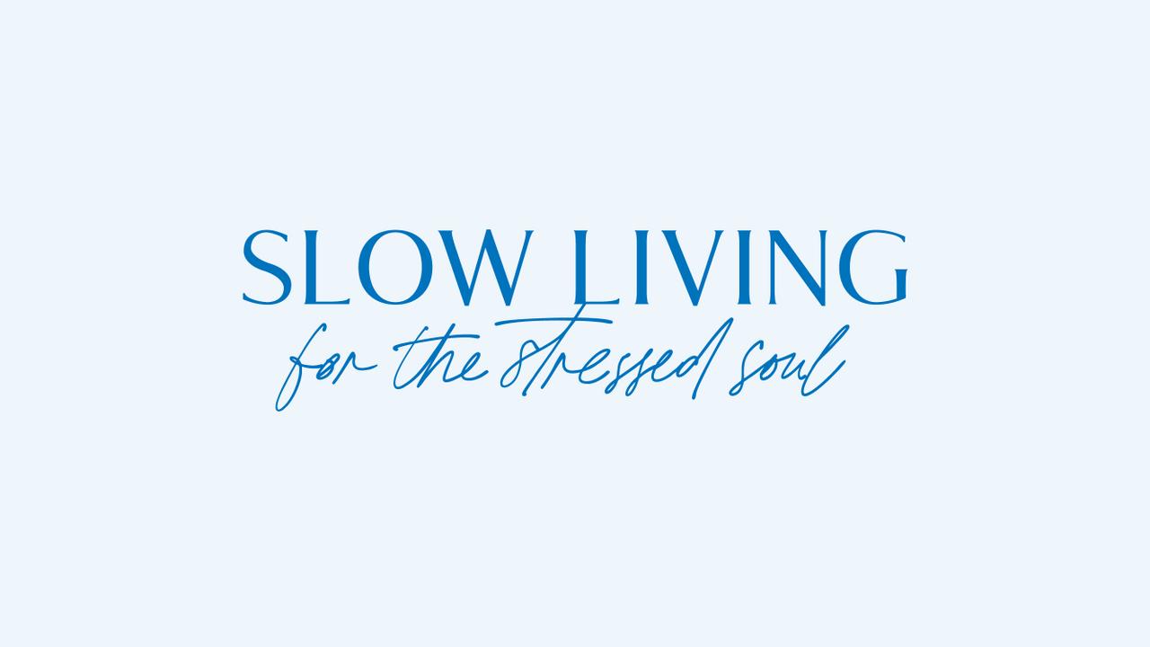 Uwyanl4ereuzhifgpynh main slow living for the stressed soul