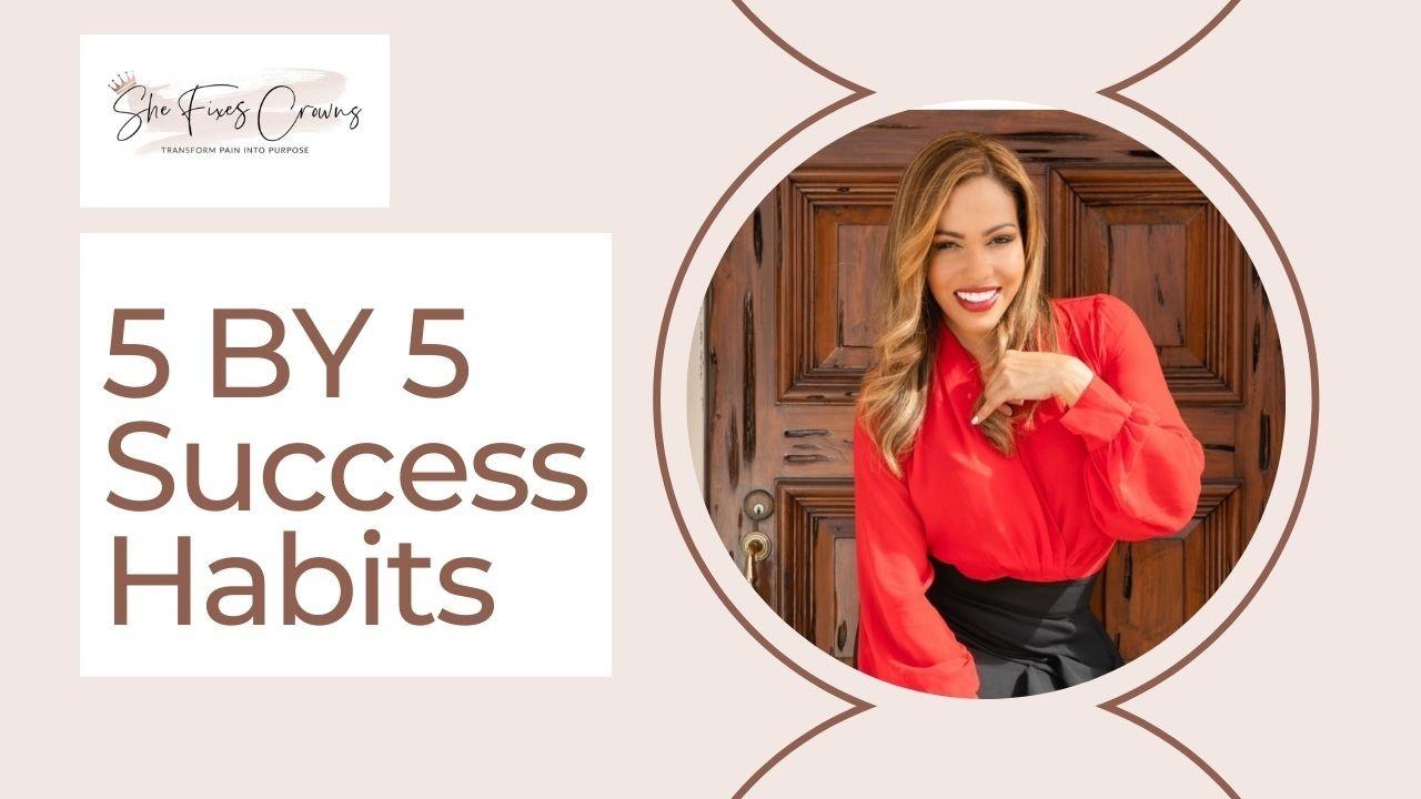 Dvns4krtzuapq1uonnwb 5 by 5 success habits 1