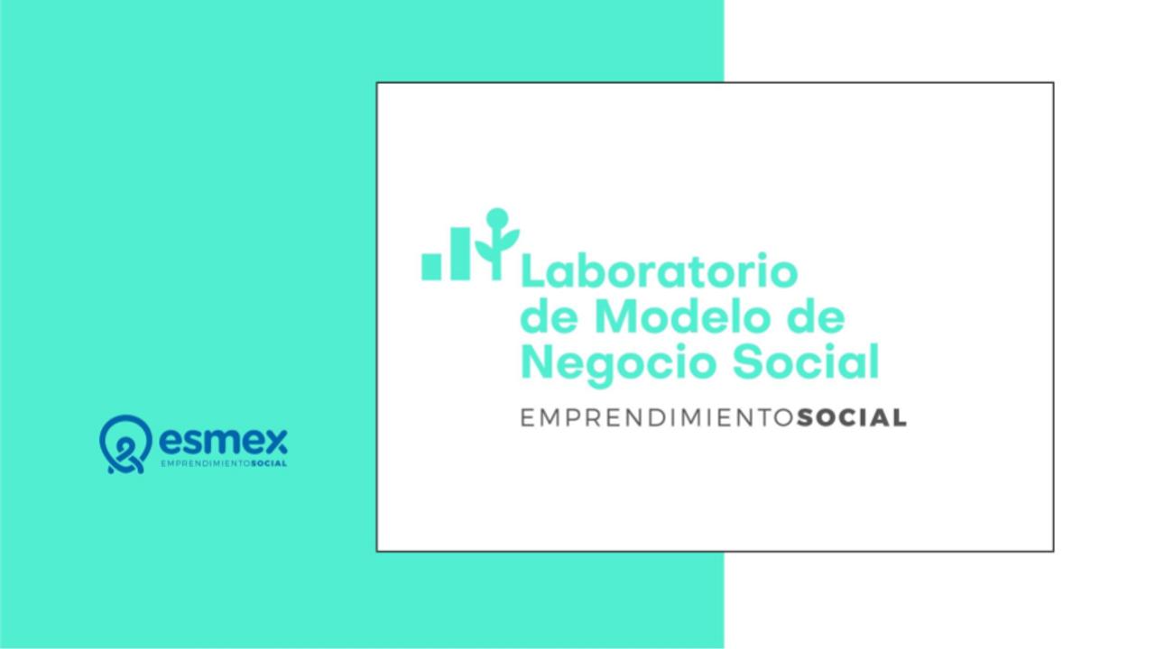 No9hfa3xtyquizohervk 0. laboratorio de emprendimiento social laboratorio esmex pregrabado 4