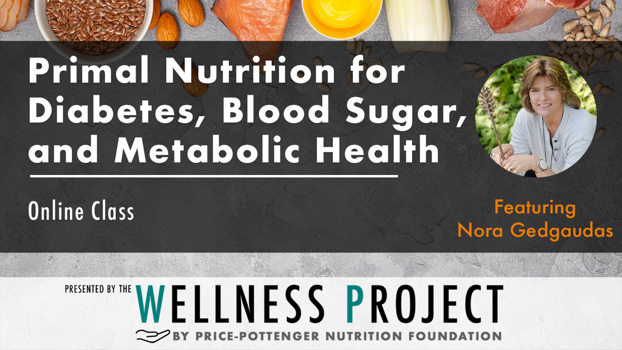 Jf4fbsevrwwdfn14ise7 primal nutrition for diabetes blood sugar and metabolic health replay