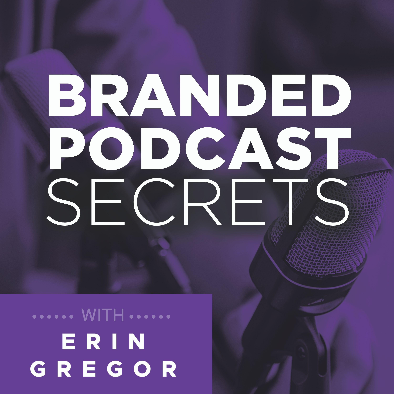 Branded Podcast Secrets