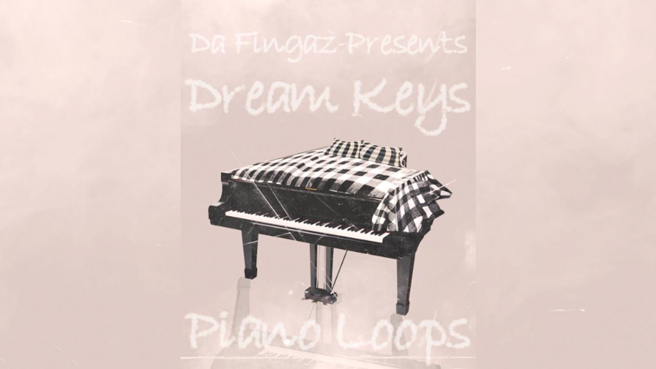 Ii0zqqltq2avtkan69em da fingaz presents dream keys piano loops