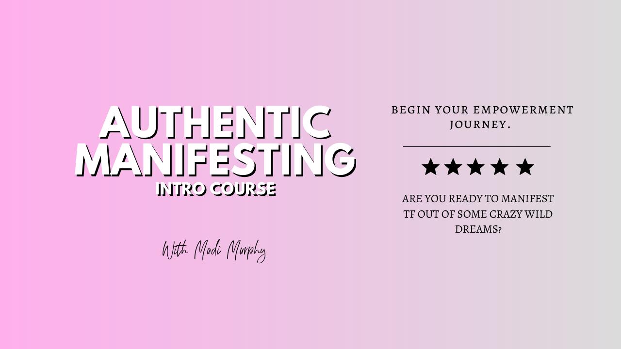 6rwlkzuctn6chaaeynaf authentic manifesting intro course