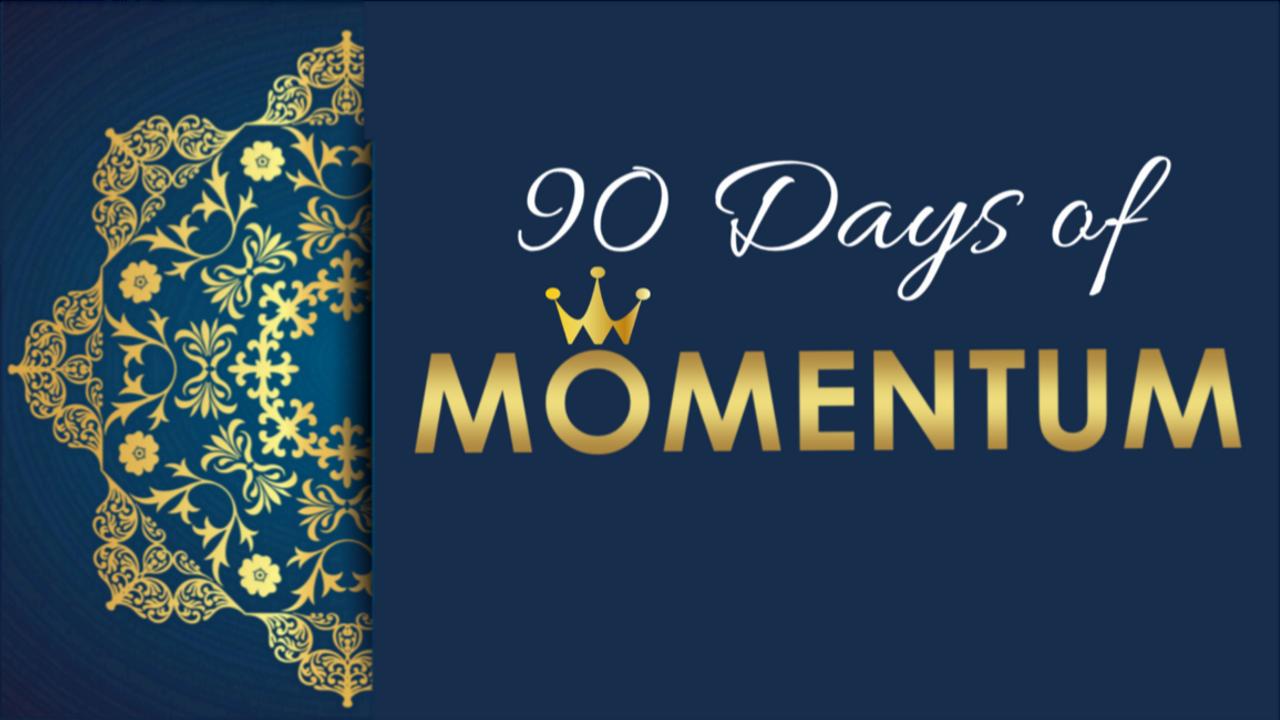 Qngshweqrvgkzqejert9 affzw26lqomi8h3tpeda 90 days of momentum