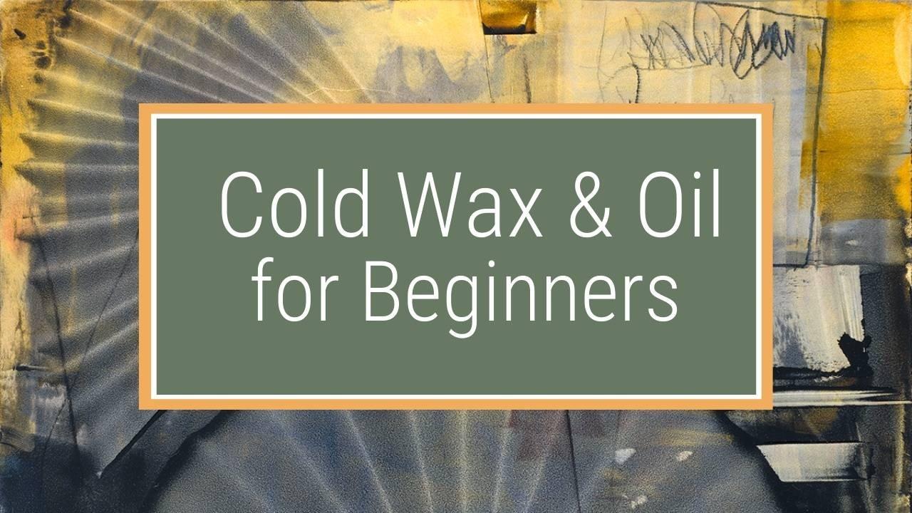 Cmgjitzqya3e2iwukqmd ukv9kvcskyayalfmoi2r cold wax and oil for beginners.png