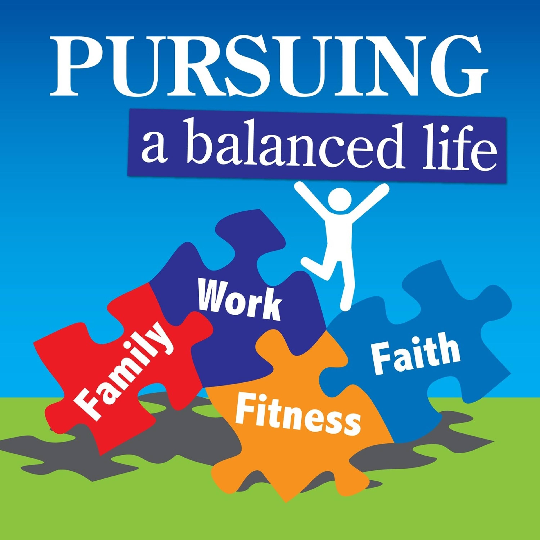 Pursuing A Balanced Life