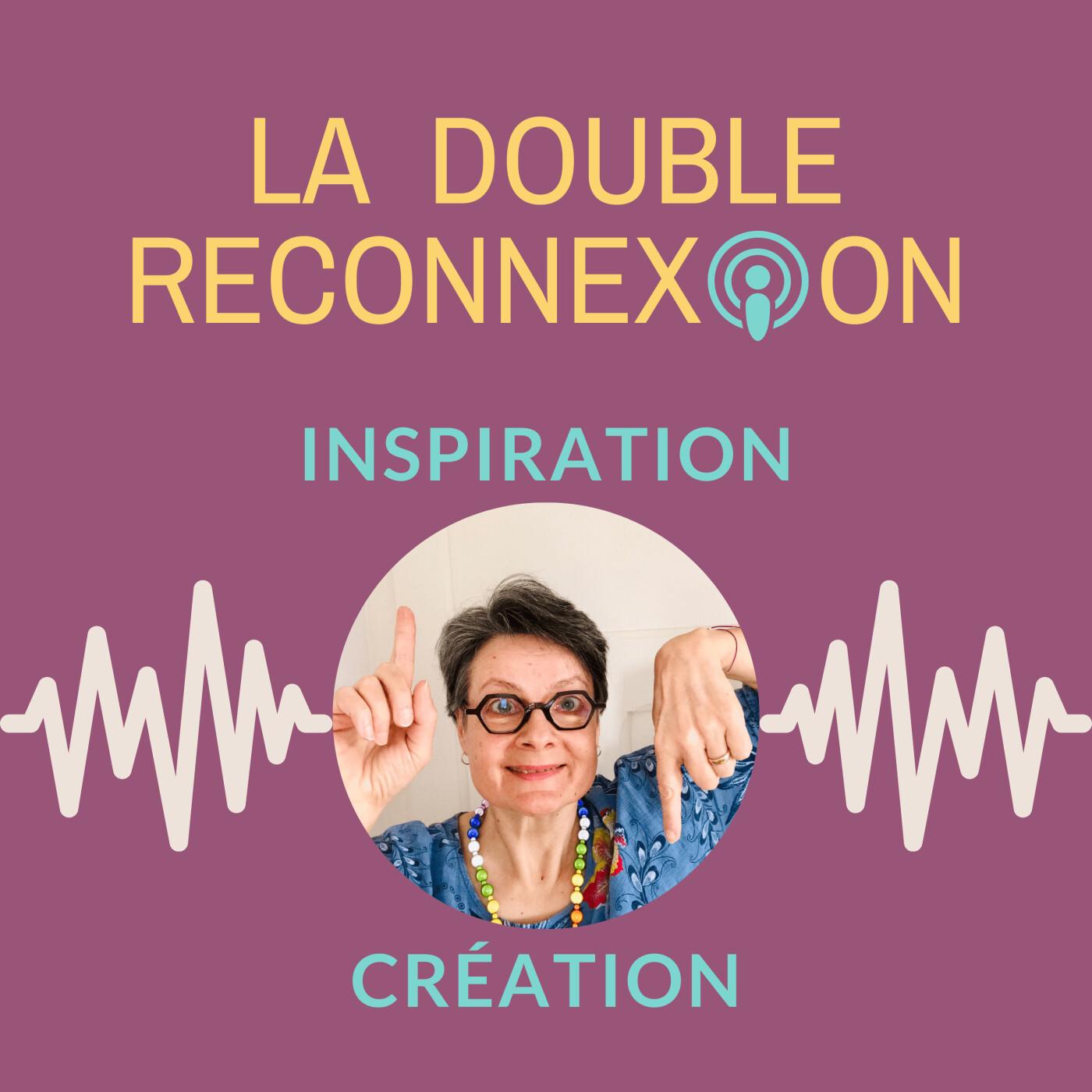 LA DOUBLE RECONNEXION avec Viviane Kuhn