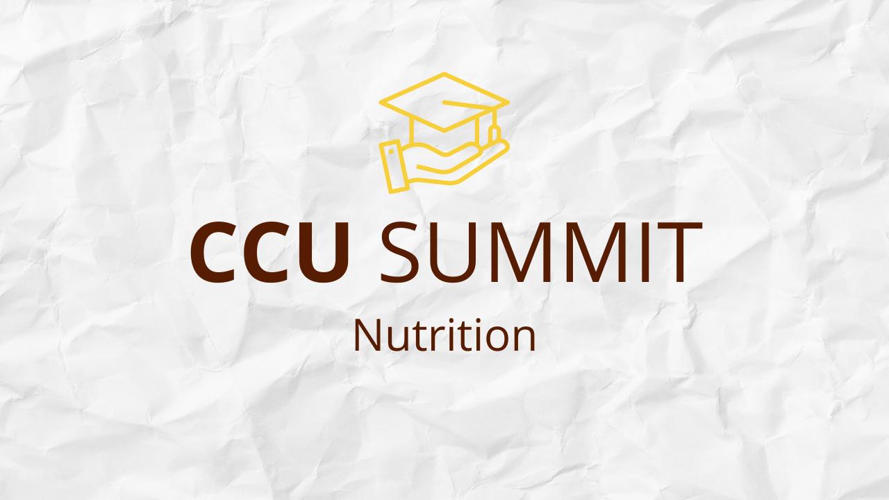 Nkwl4e4dtbuolr3k1x0l ccu summit 2021 nutrition
