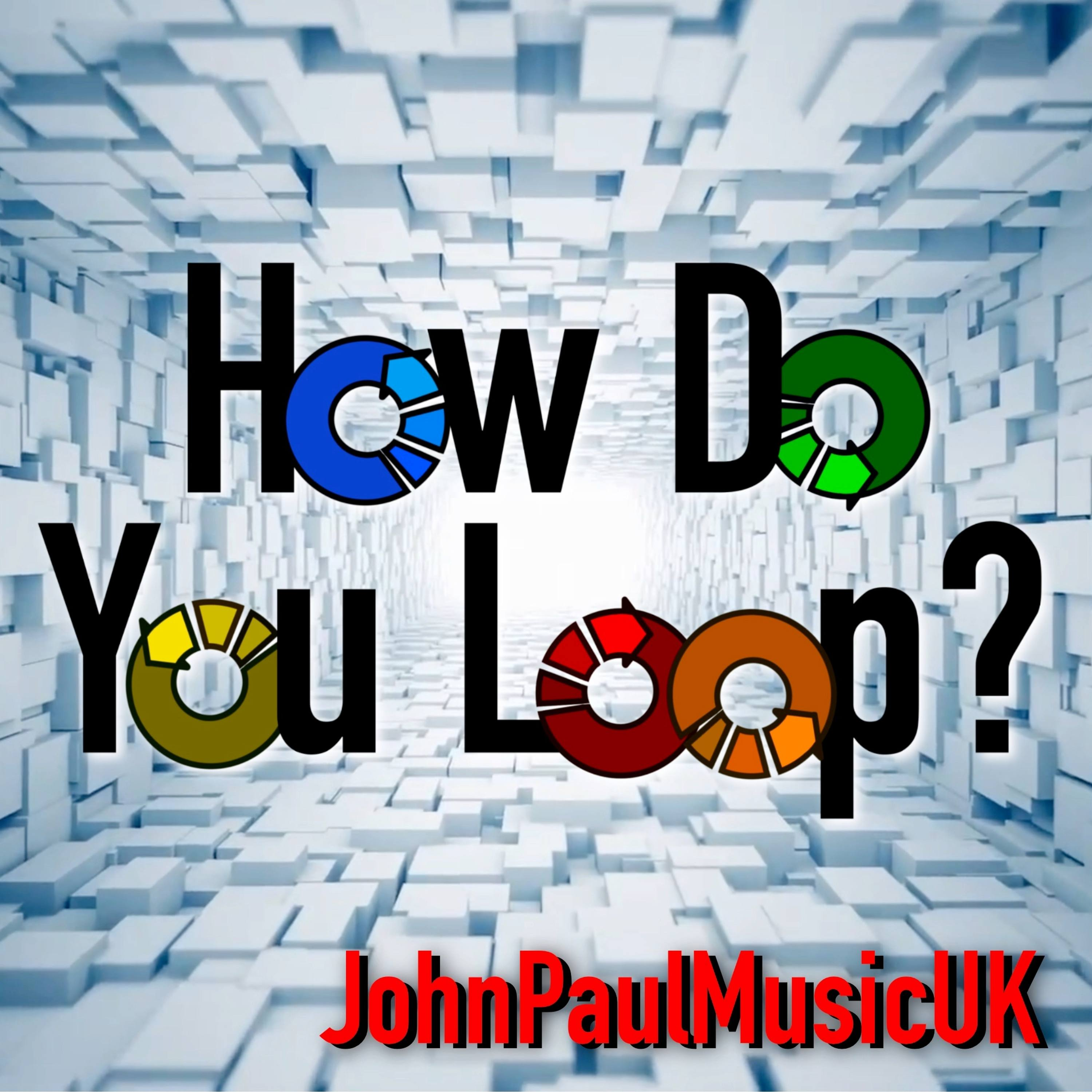 How Do You Loop?