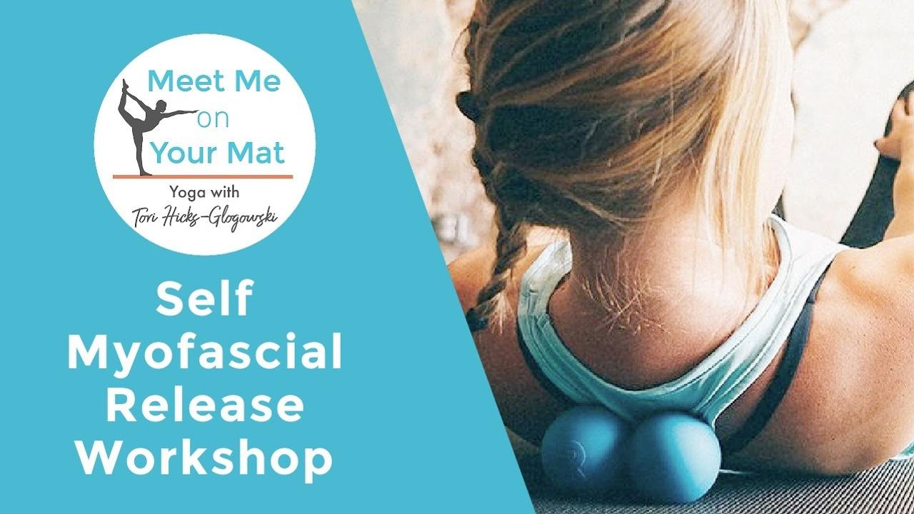 T6wzykohqhi48zgubywv self myofascial release workshop meet me on your mat 2021