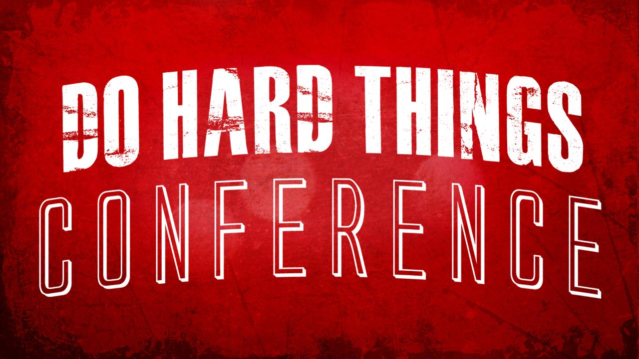 Bnay87qtrbuyiiadfhfw do hard things conference1