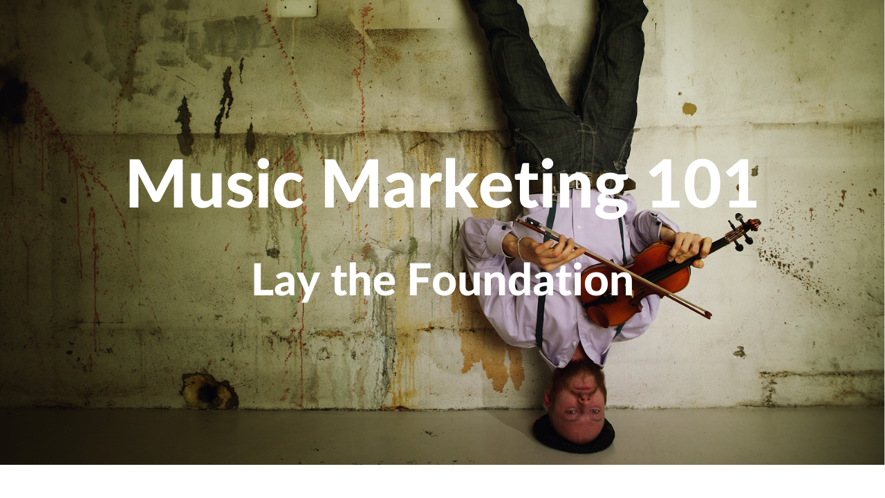 Olmfyubtladpbz6vov9n music marketing lay the foundation