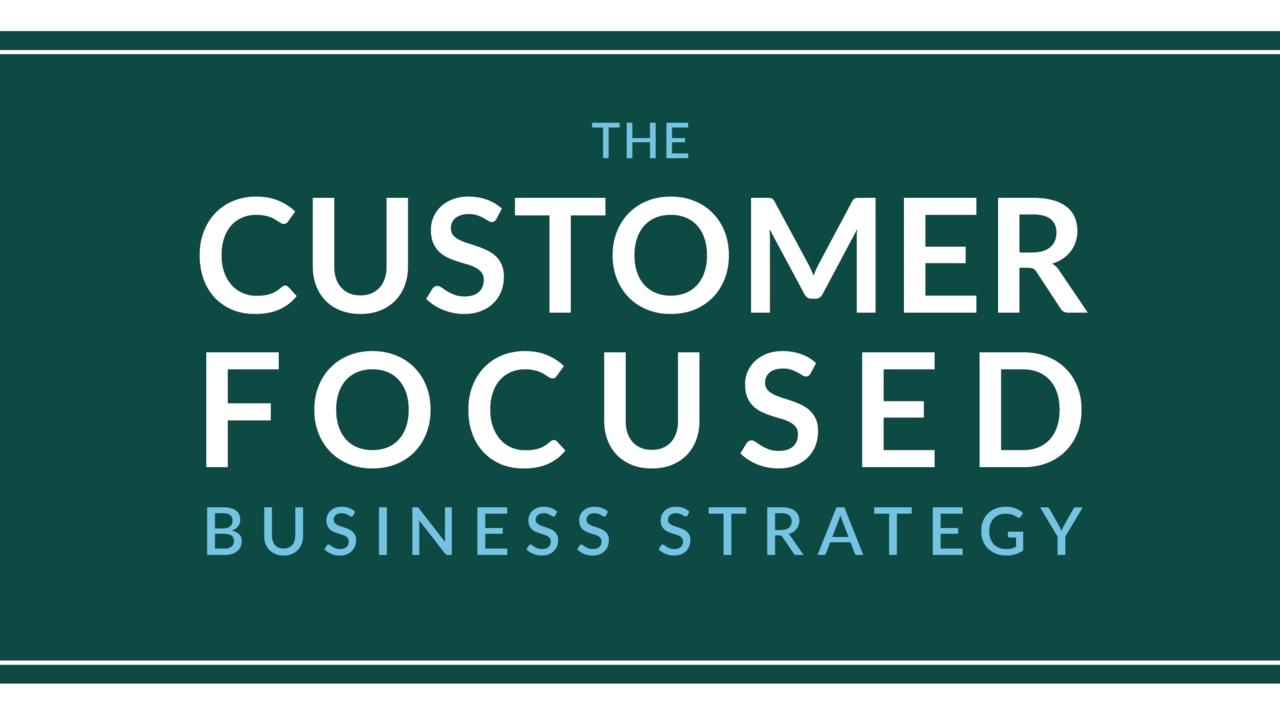 Cov90eqzrf6fenfhtg5p customer focused business strategy cover single author 01