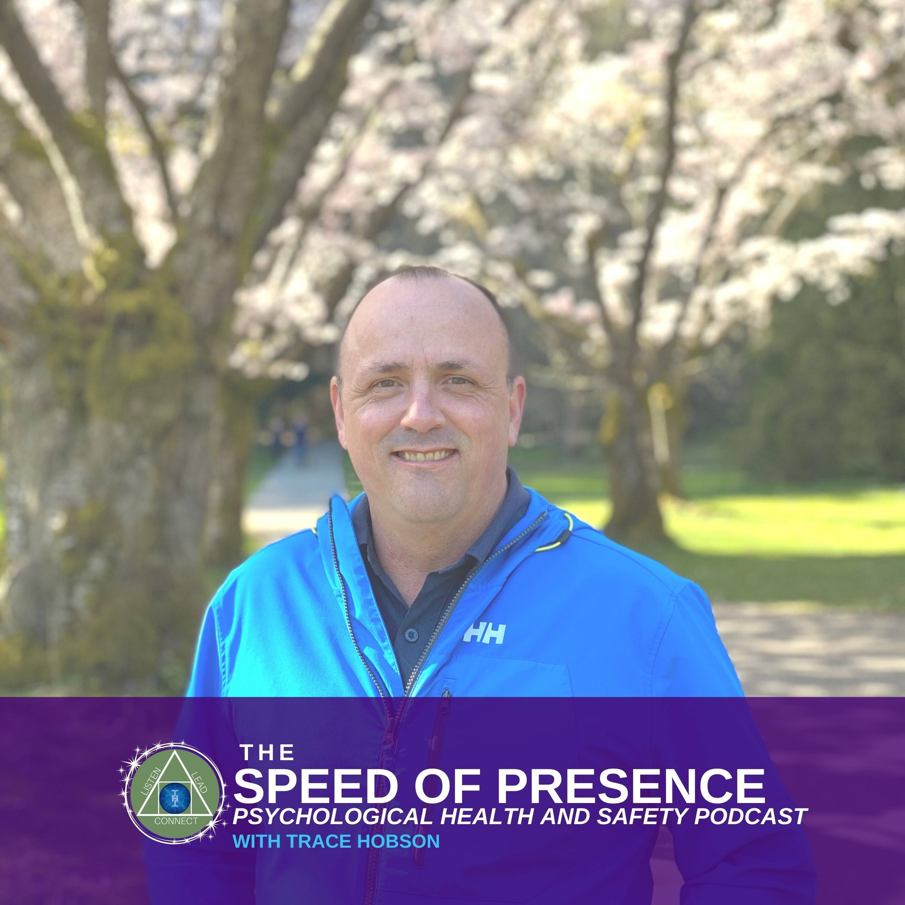 Speed of Presence Psychological Health and Safety Podcast