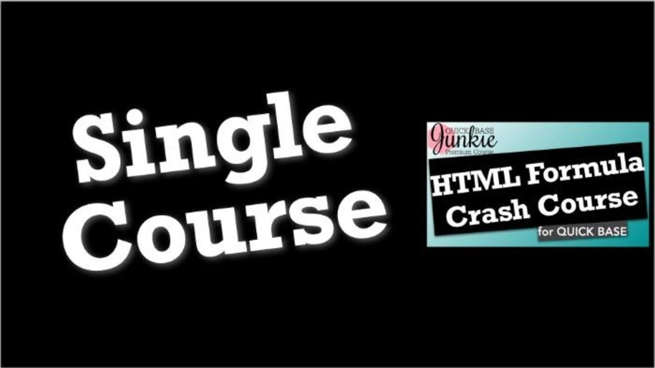 3qlulkzfqnynvav6hirj single quick base junkie html formula crash course