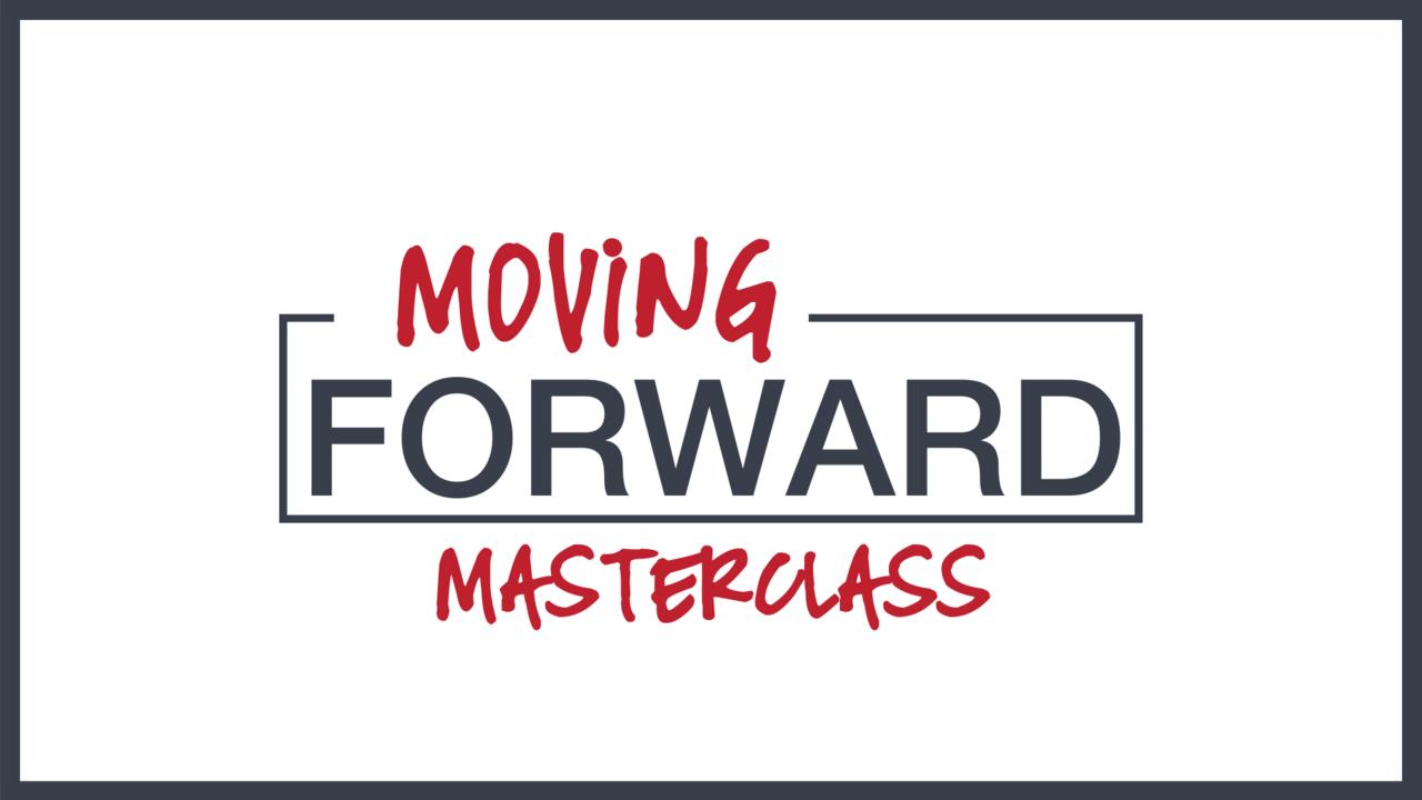 Dfngq5qbqxyzgxlacebh moving forward masterclass