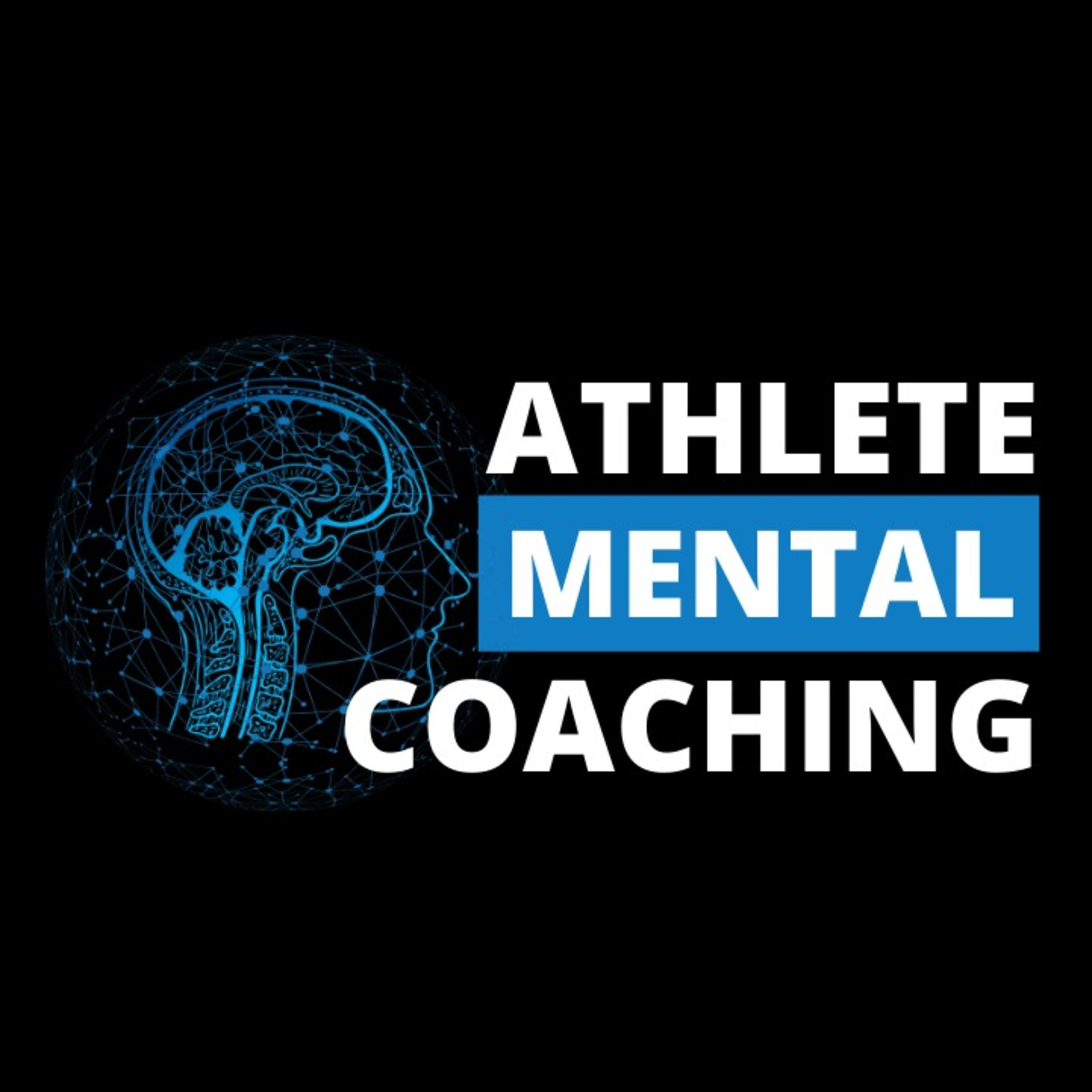 The Athlete Mental Coaching Show
