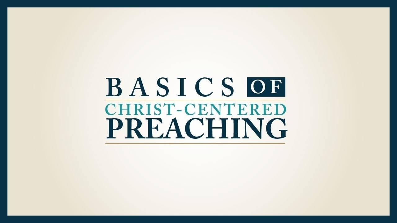 1azziogsnim1eg7bw0yx basics of christ centered preaching