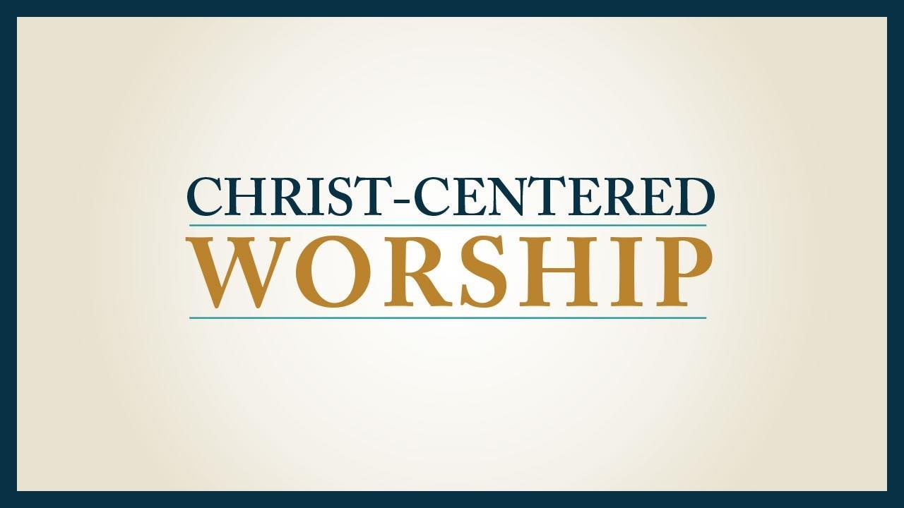9mvecjtrw63ffmhjt2mm christ centered worship thumbnail
