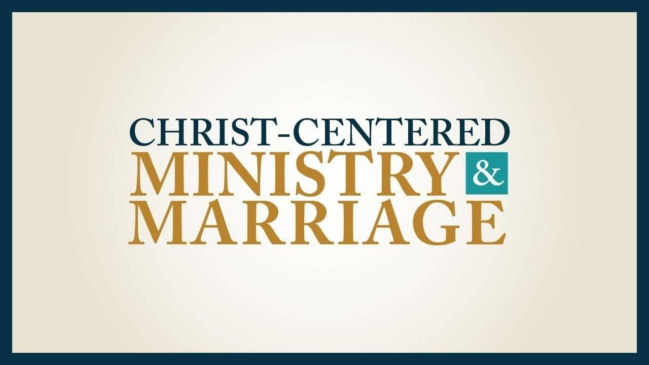 Ebpzwhadtxmxjhj9gafv christ centered ministry and marriage